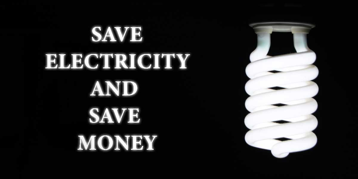 best ways on how to Save Money on your Electricity Bill